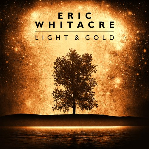 Eric Whitacre: Light & Gold | Review